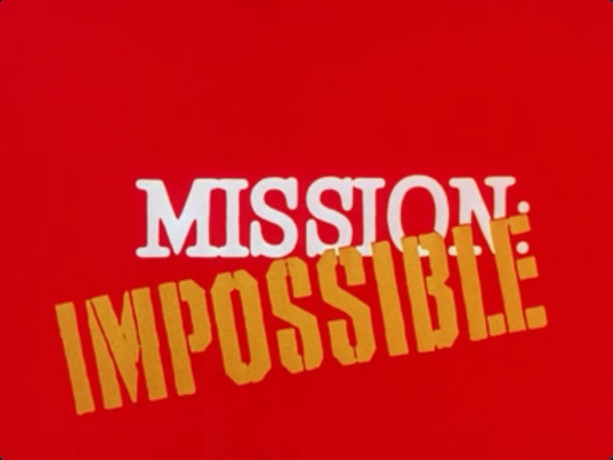 Your Mission – Should You Choose to Accept It