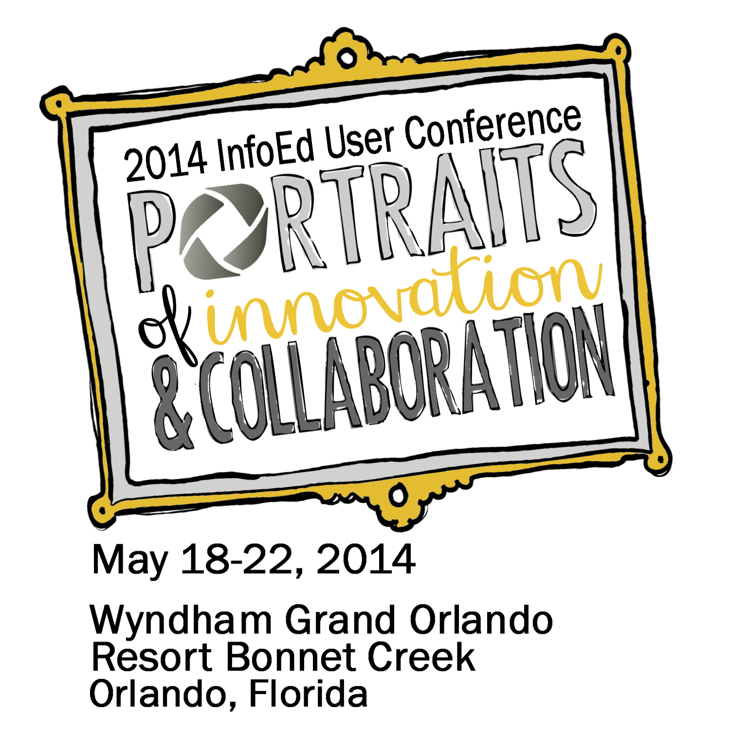 2014 InfoEd User Conference – Portraits of Innovation and Collaboration